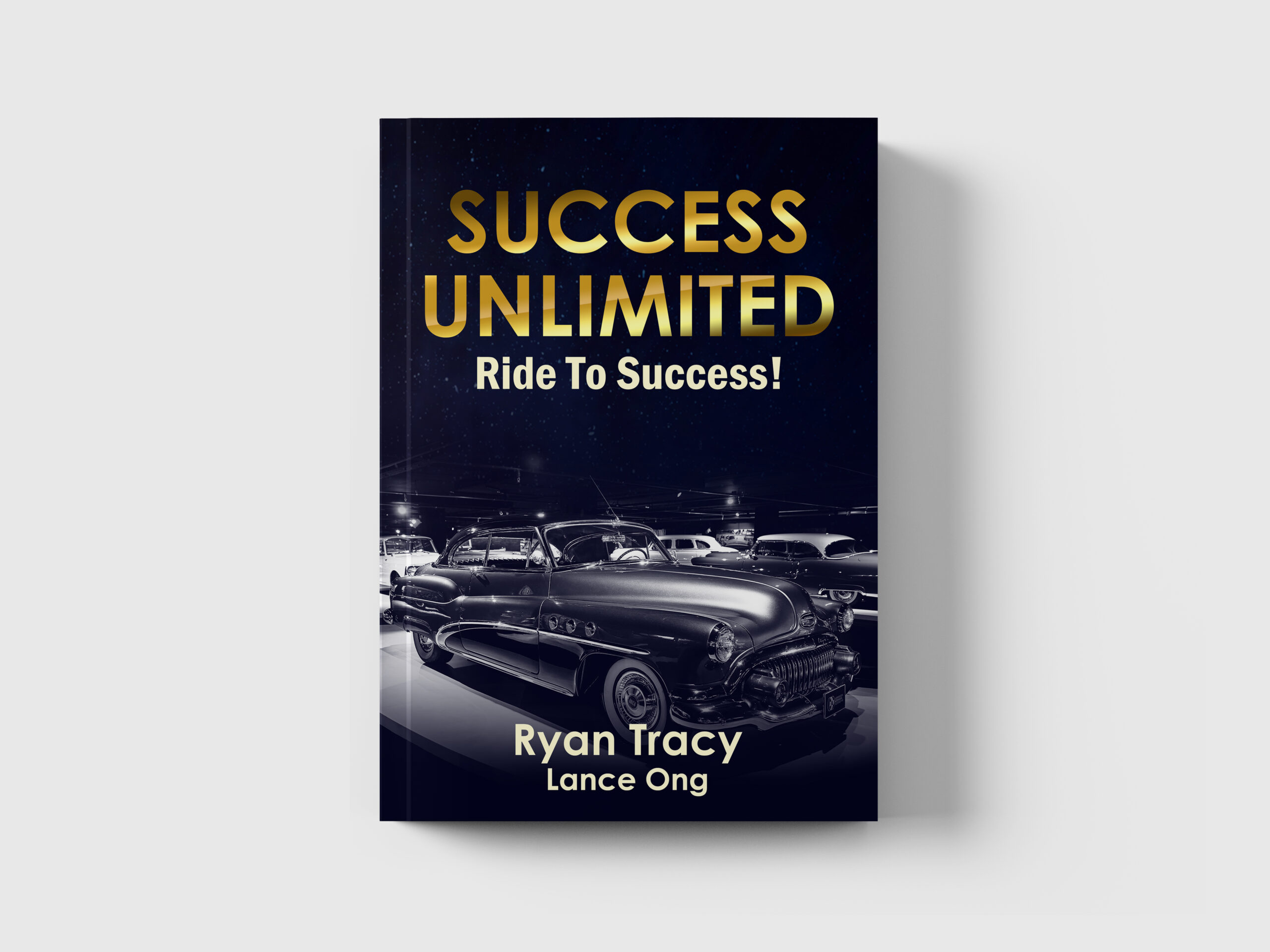 Book Cover of Success Unlimited by Ryan Tracy & Lance Ong